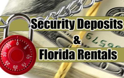 Security Deposits and Florida Rentals: What Landlords Need To Know