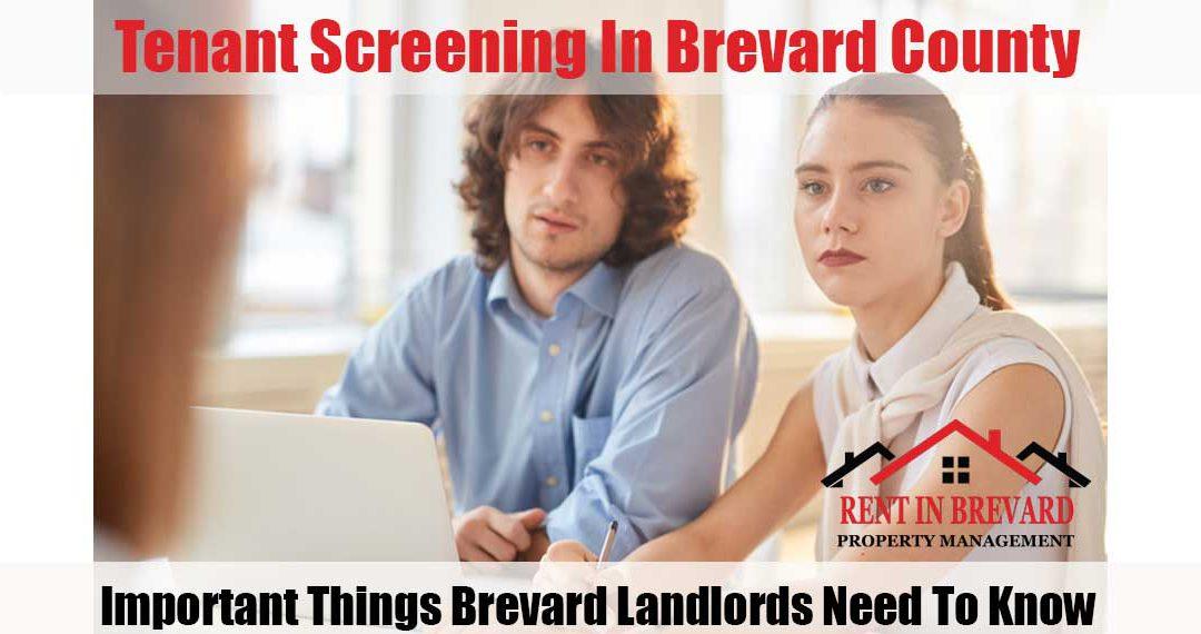 Tenant Screening In Brevard County: Important Things Brevard Landlords Need To Know