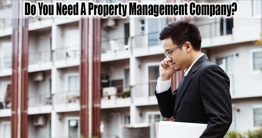 Do You Need A Property Management Company?
