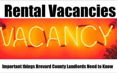 Rental Vacancies: Important things Brevard County Landlords Need to Know