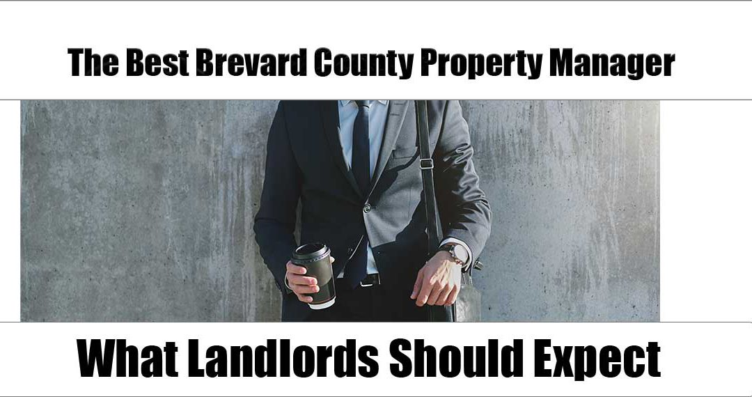 The Best Brevard County Property Manager: What Landlords Should Expect