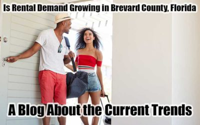 Is Rental Demand Growing in Brevard County, Florida? A Blog About the Current Trends.